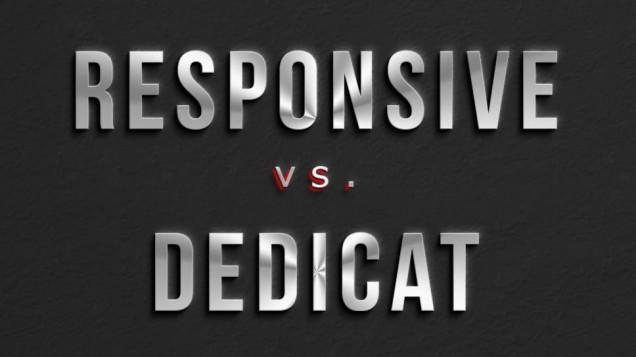 Responsive web versus Dedicated Mobile site